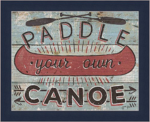 Cabin Fever II Janelle Penner Paddle Your Own Canoe Sign Framed Art ...